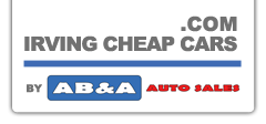 Irving Cheap Cars 972 721 7200 Irving Cheap Cars Com By Ab Amp A Auto Sales